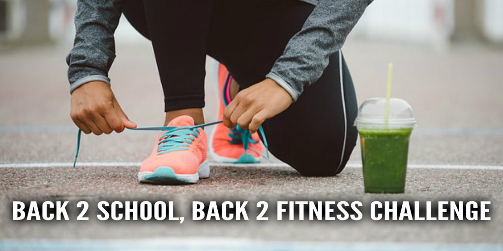 Back  2 School, Back 2 Fitness Challenge!